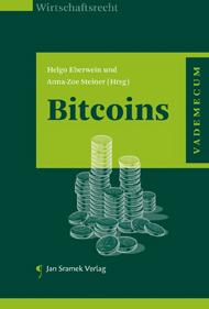 Helgo Eberwein und Anna-Zoe Steiner (Hrsg), Bitcoins, Jan Sramek Verlag (2014)